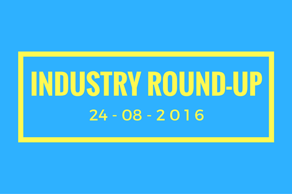 Industry round-up 24-08-2016