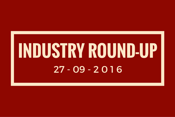 Industry round-up 27/09/2016