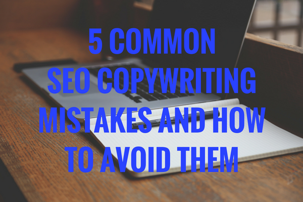 5 common SEO copywriting mistakes and how to avoid them