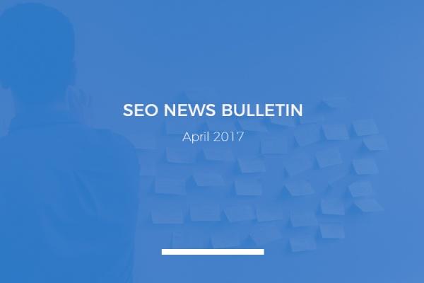 Glass Digital SEO news bulletin April 2017